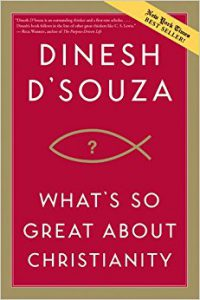 Dinesh D'Souza, What's So Great About Christianity